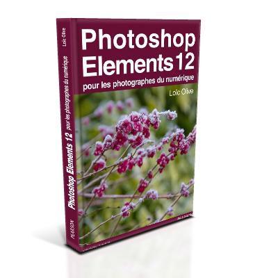 Mon livre Photoshop Elements 12 pour les photographes du numérique