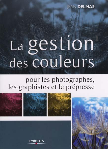 """Le livre, """"La gestion des couleurs"""" de Jean Delmas"""